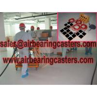 Air casters are easy to  operating. Manufactures