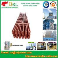Separately Fired 150M CFB Boiler Capacity Factor Superheater Tubes , Steam Super Heater Manufactures